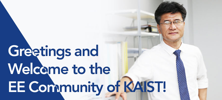 Greetings and welcome to the EE Community of KAIST!